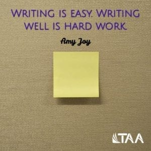 """Writing is easy. Writing well is hard work."" ~Amy Joy"