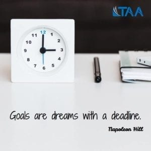 """Goals are dreams with a deadline."" ~Napoleon Hill"