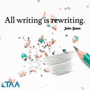 """All writing is rewriting."" ~John Green"