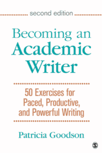 Becoming an Academic Writer: 50 Exercises for Paced, Productive, and Powerful Writing, 2nd ed.