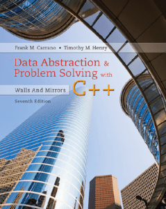 Data Abstraction & Problem Solving with C++: Walls and Mirrors, 7th ed.