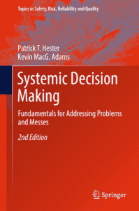 Systemic Decision Making: Fundamentals for Addressing Problems and Messes, 1st ed.