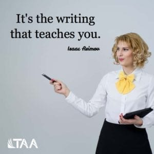 """It's the writing that teaches you."" ~Isaac Asimov"