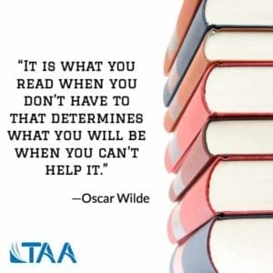 """It is what you read when you don't have to that determines what you will be when you can't help it."" ~Oscar Wilde"