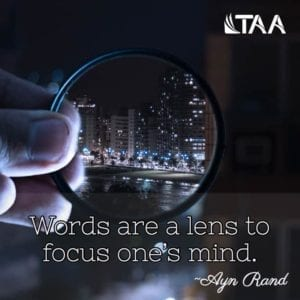 """Words are a lens to focus one's mind."" ~Ayn Rand"