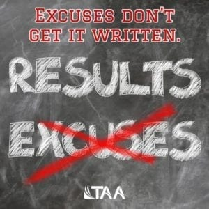 Excuses don't get it written.