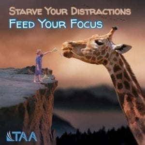 Starve your distractions : Feed your focus