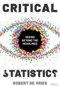 Critical Statistics: Seeing Beyond the Headlines, 1st ed.