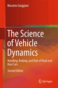 The Science of Vehicle Dynamics: Handling, Braking, and Ride of Road and Race Cars, 2nd ed.