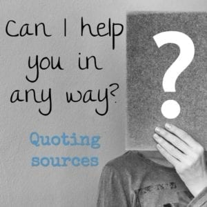Can I help you in any way? Quoting sources