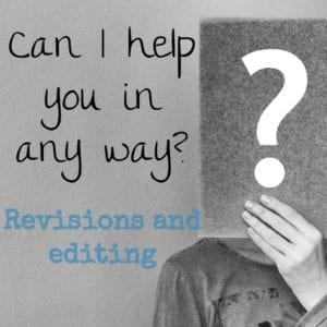 Can I help you in any way? Revisions and editing