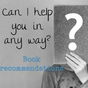 Can I help you in any way? Book recommendations