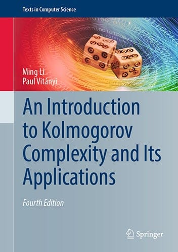 An Introduction to Kolmogorov Complexity and Its Applications, 4th ed.