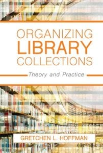 Organizing Library Collections: Theory and Practice, 1st ed.