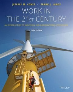 Work in the 21st Century: An Introduction to Industrial and Organizational Psychology, 6th ed.