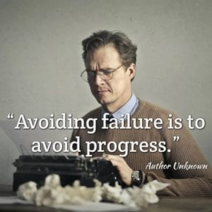 """Avoiding failure is to avoid progress."""