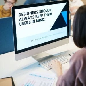 Designers should always keep their users in mind