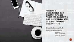 Writing a Dissertation and Beyond: Tips & Tools for Launching and Maintaining Your Academic Writing Productivity
